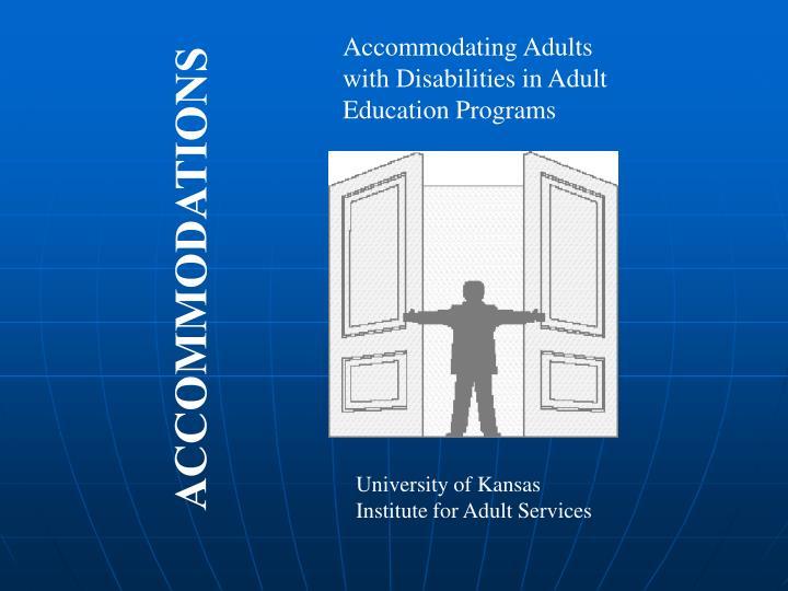 Accommodating Adults