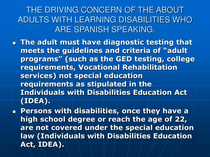 THE DRIVING CONCERN OF THE ABOUT ADULTS WITH LEARNING DISABILITIES WHO ARE SPANISH SPEAKING.