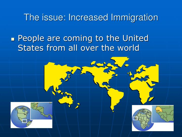 The issue: Increased Immigration