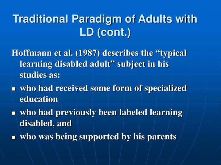 Traditional Paradigm of Adults with LD (cont.)