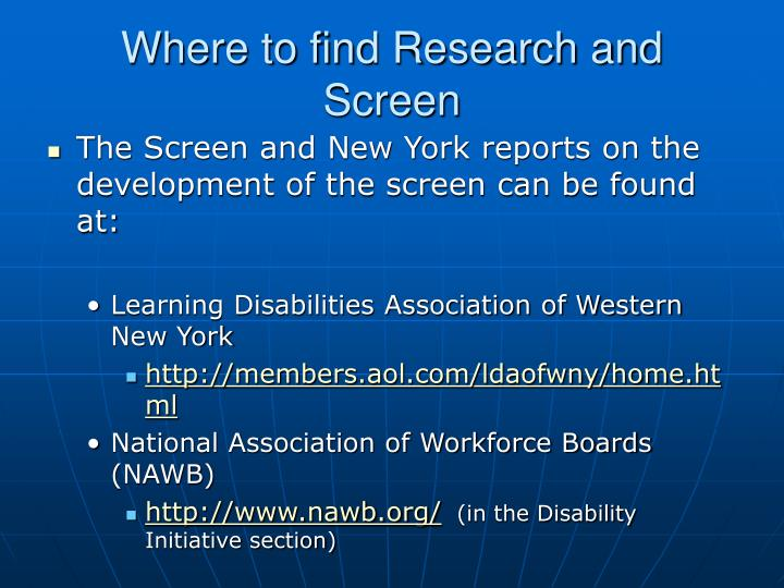 Where to find Research and Screen