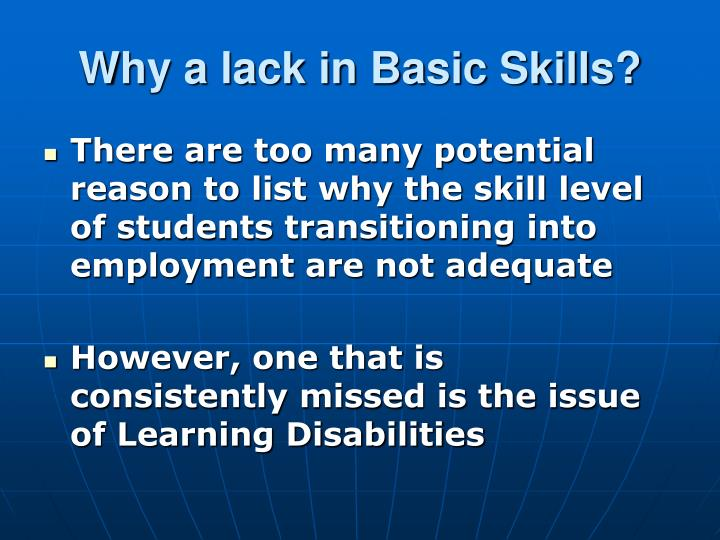 Why a lack in Basic Skills?