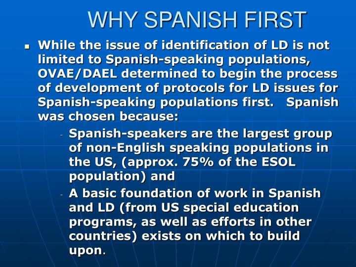 WHY SPANISH FIRST