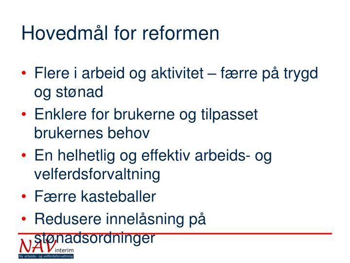 Hovedmål for reformen