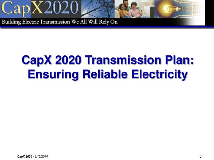 Capx 2020 transmission plan ensuring reliable electricity