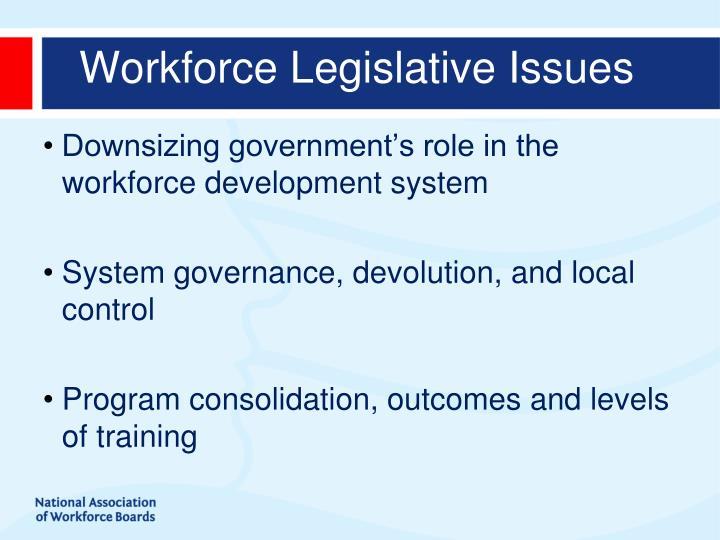 Workforce Legislative Issues