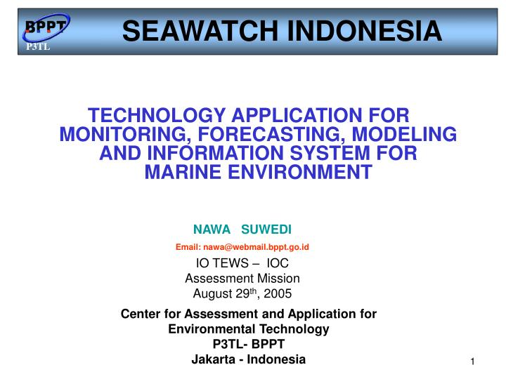 TECHNOLOGY APPLICATION FOR MONITORING, FORECASTING, MODELING AND INFORMATION SYSTEM FOR               MARINE ENVIRONMENT