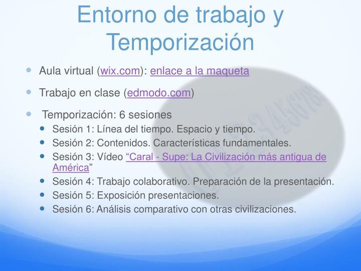 Entorno de trabajo y Temporización