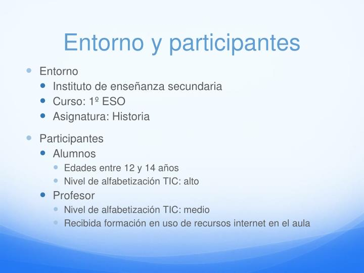 Entorno y participantes