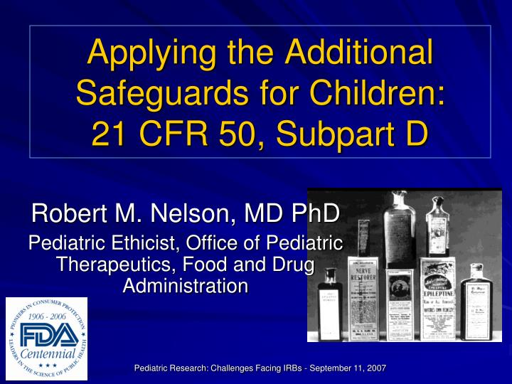Applying the additional safeguards for children 21 cfr 50 subpart d