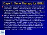case 4 gene therapy for gbm