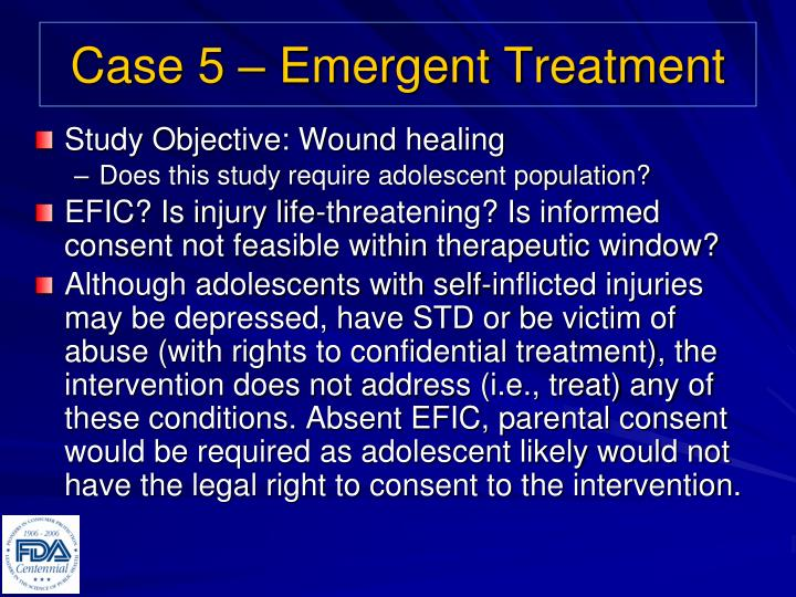 Case 5 – Emergent Treatment
