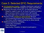 case 5 selected efic requirements