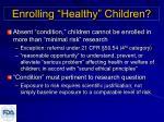 enrolling healthy children