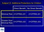 subpart d additional protections for children