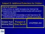 subpart d additional protections for children5