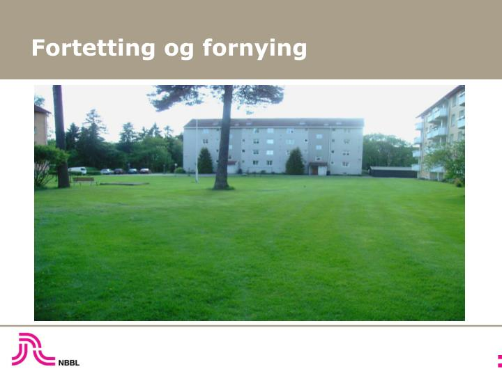 Fortetting og fornying