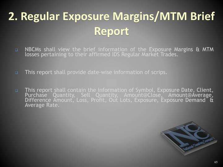 NBCMs shall view the brief information of the Exposure Margins & MTM losses pertaining to their affirmed IDS Regular Market Trades.