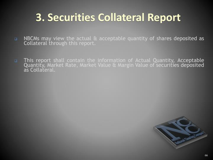 NBCMs may view the actual & acceptable quantity of shares deposited as Collateral through this report.