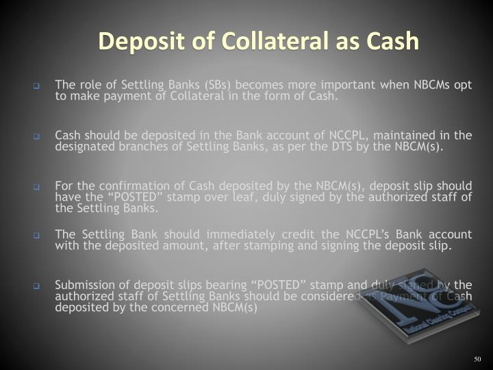 The role of Settling Banks (SBs) becomes more important when NBCMs opt to make payment of Collateral in the form of Cash.