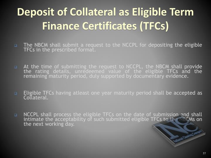 The NBCM shall submit a request to the NCCPL for depositing the eligible TFCs in the prescribed format.