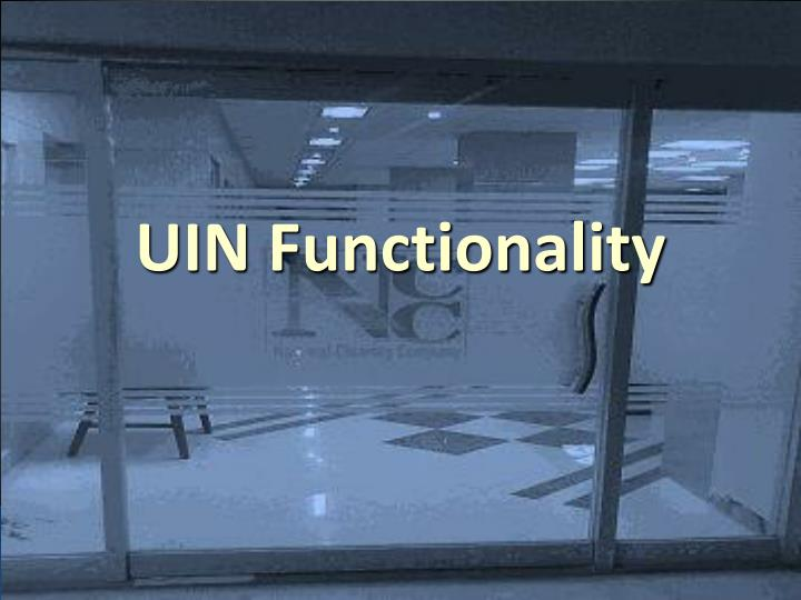 UIN Functionality