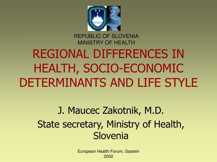 Regional dif f erences in health socio economic determinants and life style