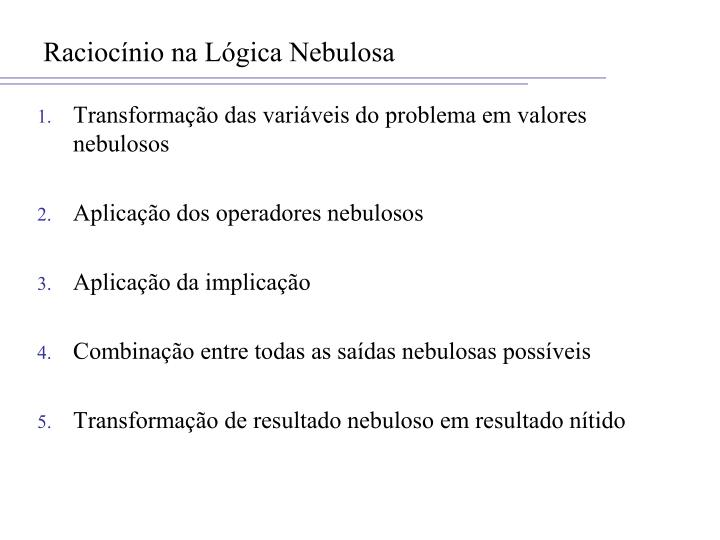 Raciocínio na Lógica Nebulosa
