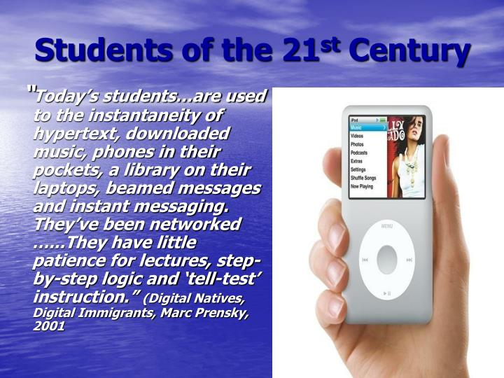 Students of the 21 st century