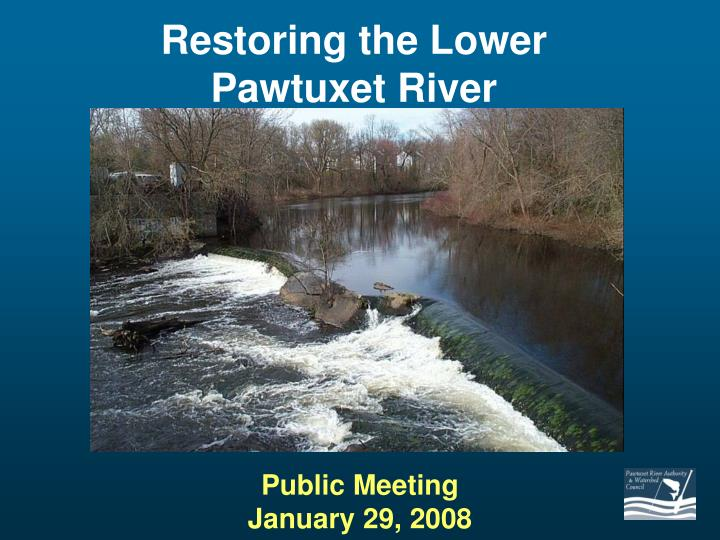 Restoring the lower pawtuxet river