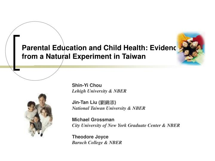 Parental Education and Child Health: Evidence from a Natural Experiment in Taiwan