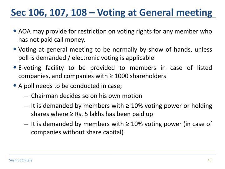 Sec 106, 107, 108 – Voting at General meeting