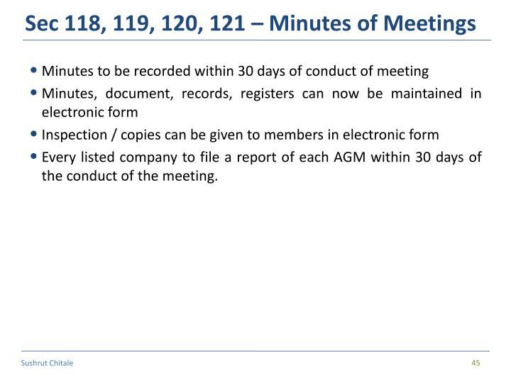 Sec 118, 119, 120, 121 – Minutes of Meetings
