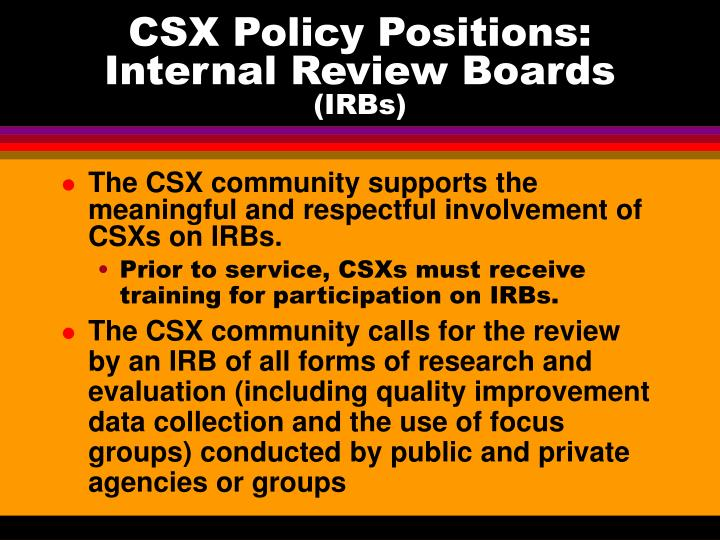 CSX Policy Positions:  Internal Review Boards