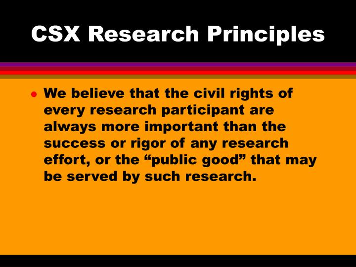 CSX Research Principles