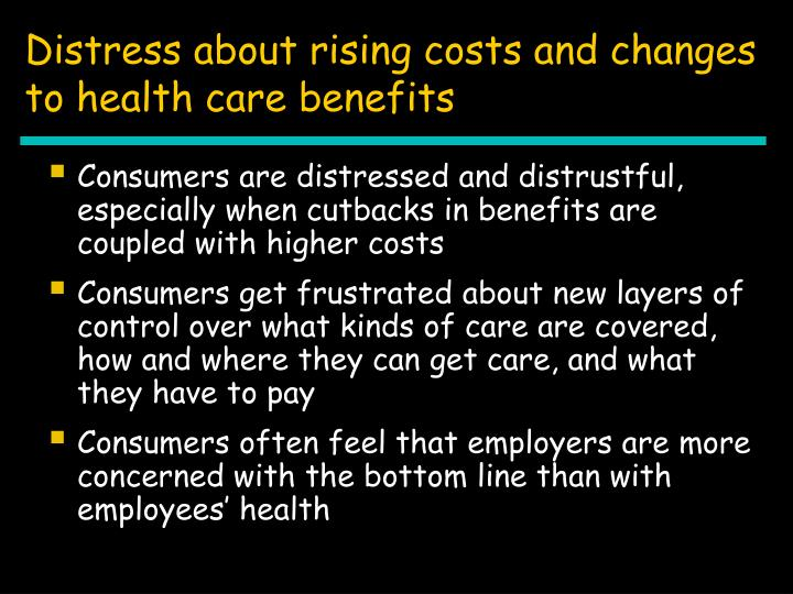 Distress about rising costs and changes to health care benefits