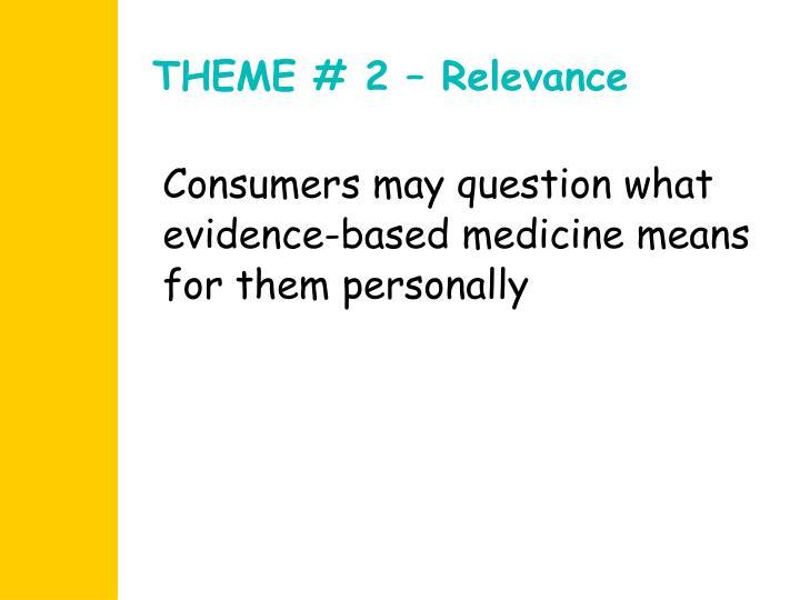 THEME # 2 – Relevance