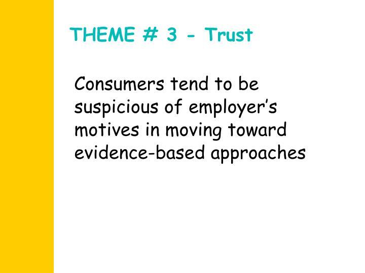 THEME # 3 - Trust