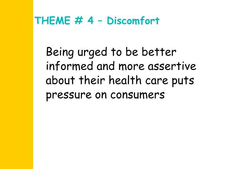 THEME # 4 – Discomfort