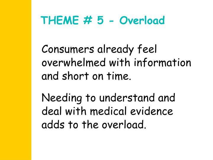 THEME # 5 - Overload