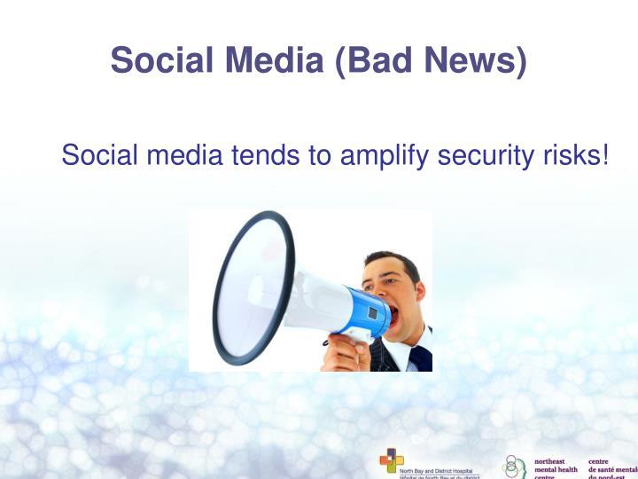 Social Media (Bad News)