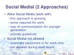 social medial 2 approaches