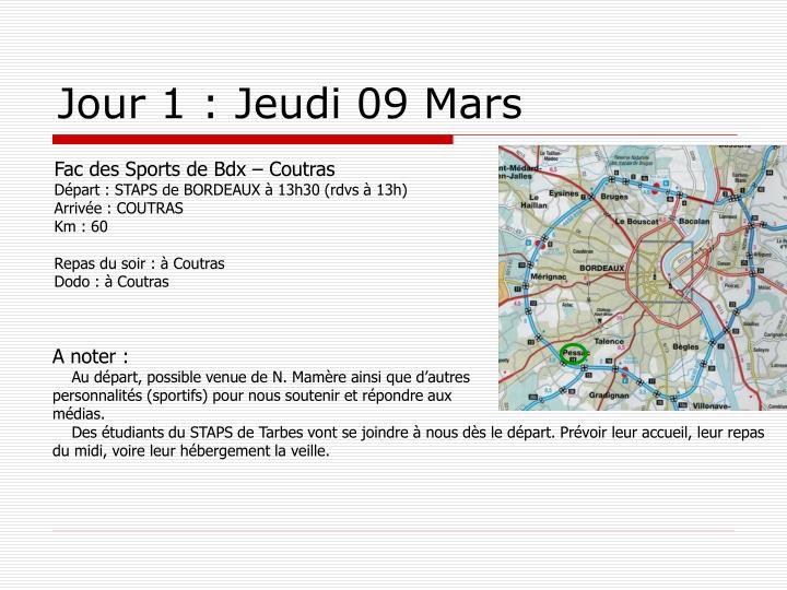 Jour 1 : Jeudi 09 Mars