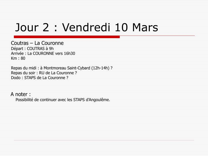 Jour 2 : Vendredi 10 Mars