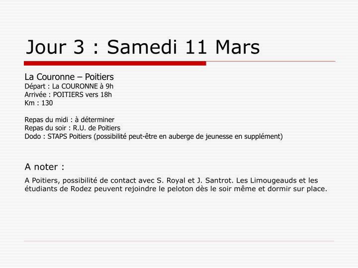 Jour 3 : Samedi 11 Mars