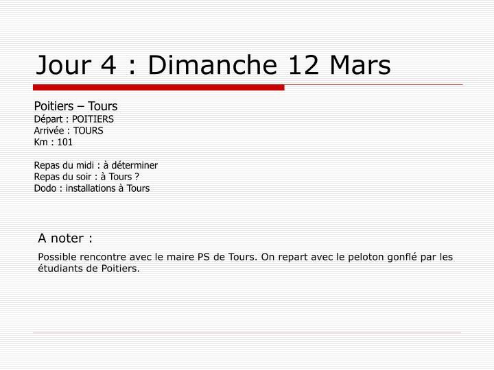 Jour 4 : Dimanche 12 Mars