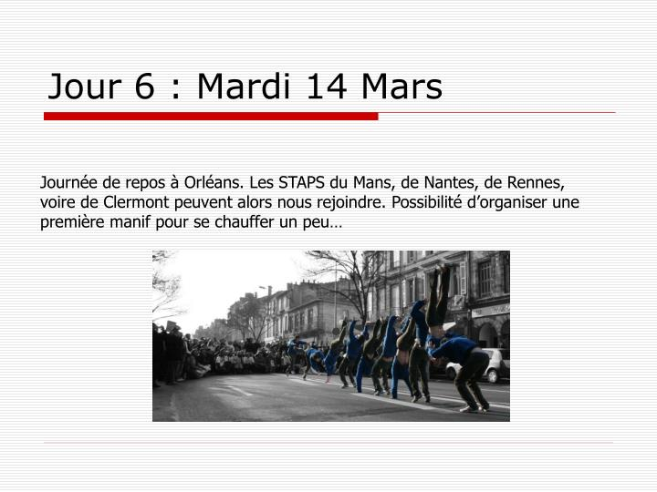 Jour 6 : Mardi 14 Mars