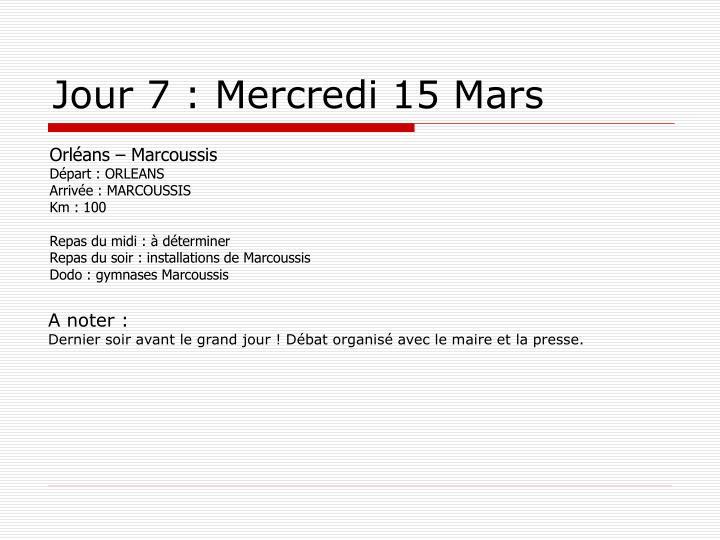 Jour 7 : Mercredi 15 Mars