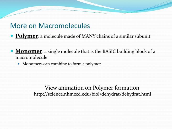 More on Macromolecules