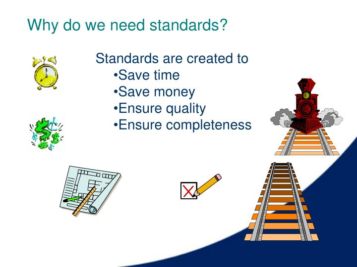 Why do we need standards?